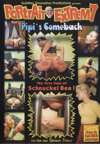 Pipi, Schnuckel Bea - Portrait Extrem 7 - Pipi`s Comeback (DVDRip/804 MB)